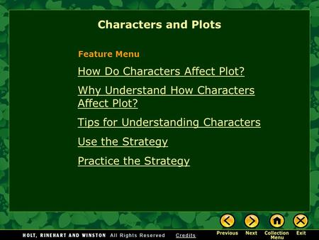 Characters and Plots How Do Characters Affect Plot? Why Understand How Characters Affect Plot? Tips for Understanding Characters Use the Strategy Practice.