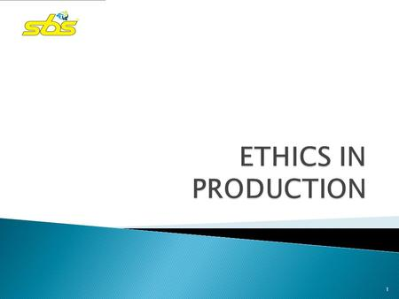 1. ETHICS IN PRODUCTION WORKERS SOCIETY/ ENVIRONMENT GOVERNMENTPACKAGING 2.