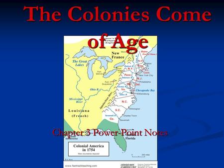 The Colonies Come of Age Chapter 3 Power-Point Notes.