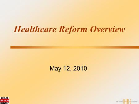 Healthcare Reform Overview May 12, 2010. 2 What We'll Discuss Today  Overview of what the new healthcare system will look like  Review of key addiction.