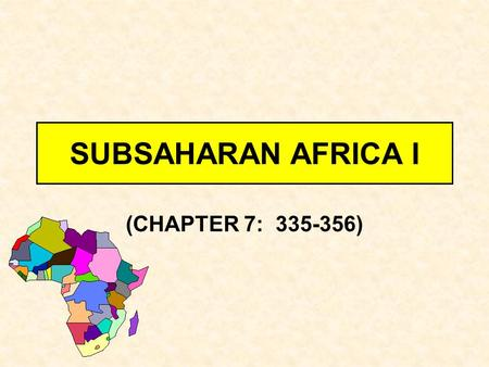 SUBSAHARAN AFRICA I (CHAPTER 7: 335-356). AFRICA'S PHYSIOGRAPHY.