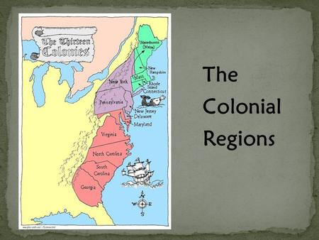 The Colonial Regions. Massachusetts Rhode Island Connecticut New Hampshire.