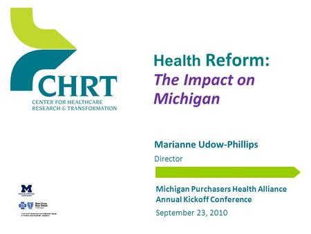 A non-profit corporation and independent licensee of the Blue Cross Blue Shield Association 1 Health Reform: The Impact on Michigan Michigan Purchasers.