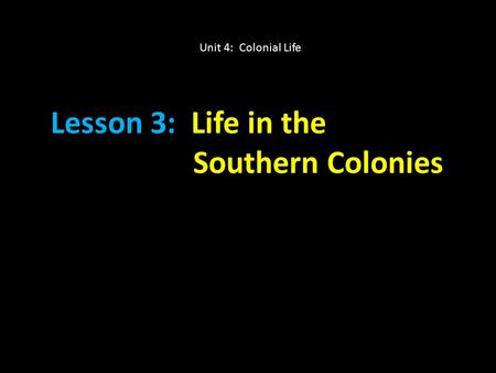 Lesson 3: Life in the Southern Colonies