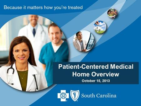 Patient-Centered Medical Home Overview October 15, 2013.