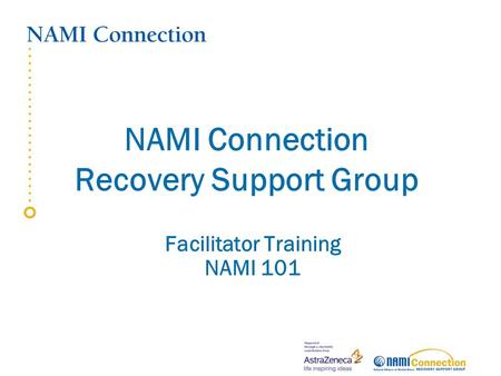 NAMI Connection Recovery Support Group Facilitator Training NAMI 101.