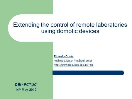 Extending the control of remote laboratories using domotic devices Ricardo Costa