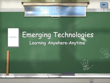Emerging Technologies Learning Anywhere-Anytime. Emerging Technology Areas: / Wireless Local Area Networks (WLANs) / Mobile Devices / MacBook Laptop Computers,