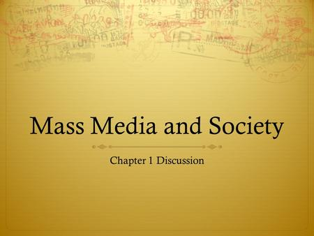 Mass Media and Society Chapter 1 Discussion. Role of Media?