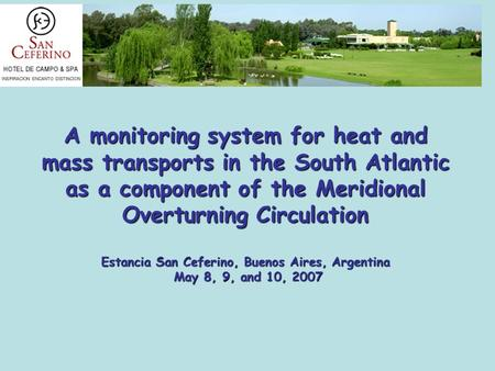 A monitoring system for heat and mass transports in the South Atlantic as a component of the Meridional Overturning Circulation Estancia San Ceferino,