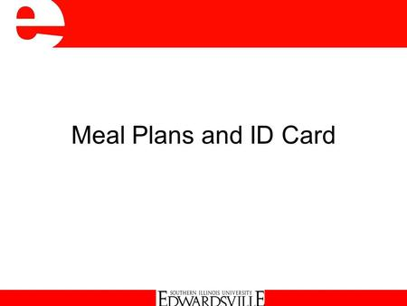 Meal Plans and ID Card. Uses of ID Card Identification Card Access to Services Meal Plans Cougar Bucks (Debit Plan for On Campus Purchases) Bank Debit.