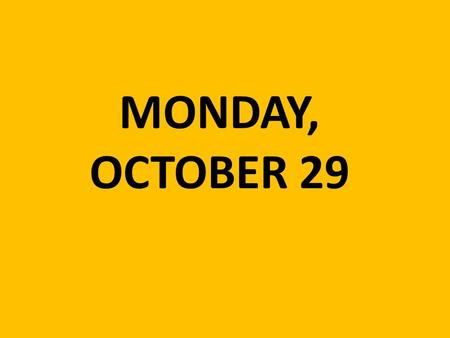 MONDAY, OCTOBER 29. DO NOW: 1.Receive a handout from Mrs. C. 2.Read the article. DO NOT ANSWER THE ?'s. 3.Paste the article into your notebook using an.