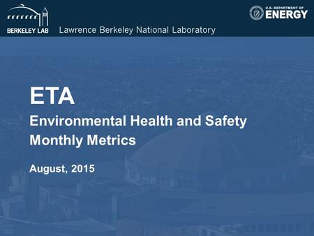 ETA Environmental Health and Safety Monthly Metrics August, 2015.