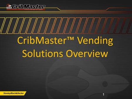 CribMaster™ Vending Solutions Overview 1. 2 CribMaster Advantage Support Options