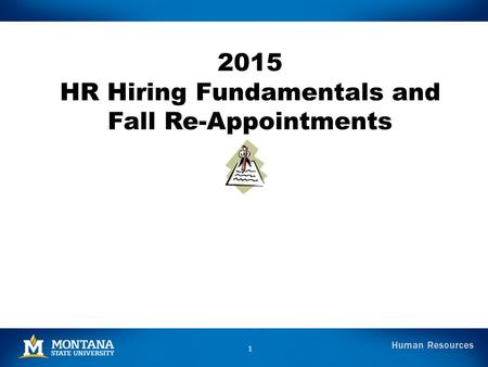 2015 HR Hiring Fundamentals and Fall Re-Appointments 1.