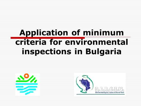 Application of minimum criteria for environmental inspections in Bulgaria.