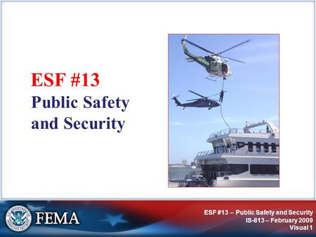IS-813: ESF #13 – Public Safety and Security