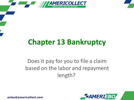 Chapter 13 Bankruptcy Does it pay for you to file a claim based on the labor and repayment length?