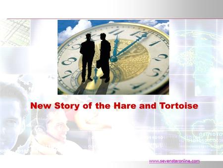 Www.sevenstaronline.com New Story of the Hare and Tortoise.