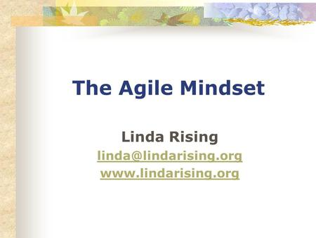 The Agile Mindset Linda Rising