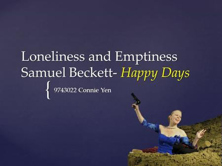 Loneliness and Emptiness Samuel Beckett- Happy Days