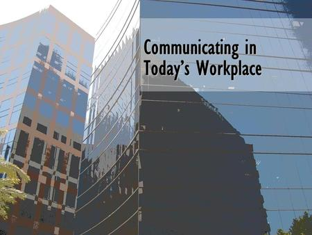 Communicating in Today's Workplace