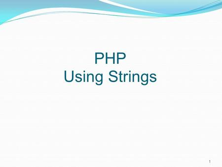 PHP Using Strings 1. Replacing substrings (replace certain parts of a document template; ex with client's name etc) mixed str_replace (mixed $needle,