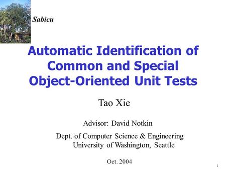1 Automatic Identification of Common and Special Object-Oriented Unit Tests Dept. of Computer Science & Engineering University of Washington, Seattle Oct.