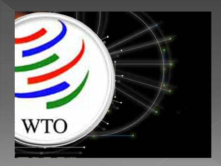  The WTO's predecessor,the general agreement on tariffs and trade (GATT).It establishedafter World War 2 in the wake of other multilateral institutions.