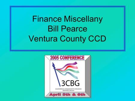 Finance Miscellany Bill Pearce Ventura County CCD.