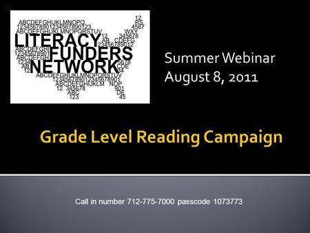 Summer Webinar August 8, 2011 Call in number 712-775-7000 passcode 1073773.
