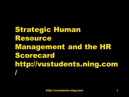 Strategic Human Resource Management and the HR Scorecard