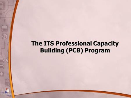 The ITS Professional Capacity Building (PCB) Program.