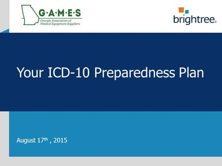 Your ICD-10 Preparedness Plan August 17 th, 2015.
