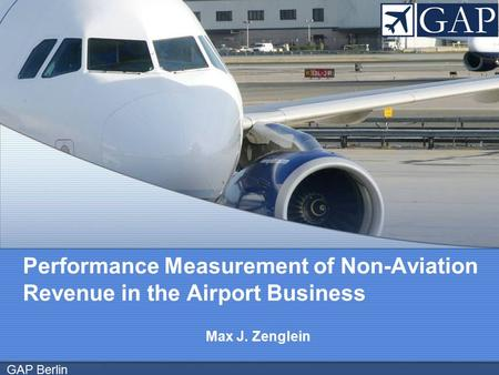 GAP Berlin Max J. Zenglein Performance Measurement of Non-Aviation Revenue in the Airport Business.