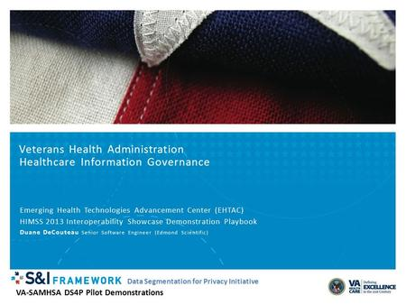 VA-SAMHSA DS4P Pilot Demonstrations Data Segmentation for Privacy Initiative Veterans Health Administration Healthcare Information Governance Emerging.
