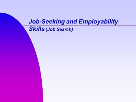 Job-Seeking and Employability Skills (Job Search).