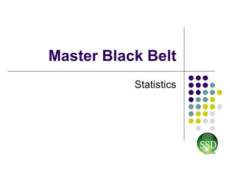 Master Black Belt Statistics. Measure Phase2 Statistical Notation – Cheat Sheet An individual value, an observation A particular (1 st ) individual value.
