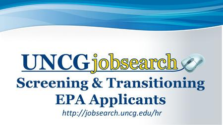 Screening & Transitioning EPA Applicants
