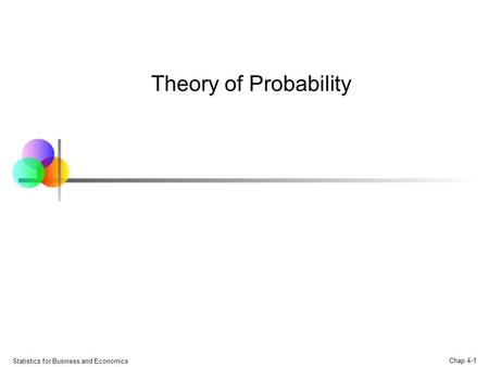 Theory of Probability Statistics for Business and Economics.