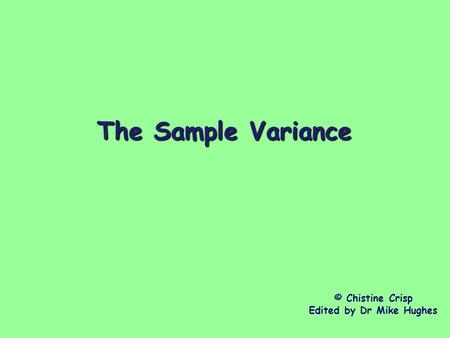 The Sample Variance  Christine Crisp Teach A Level Maths