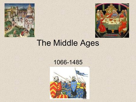 The Middle Ages 1066-1485. The Battle of Hastings In October 1066, a daylong battle known as the Battle of Hastings ended the reign of the Anglo- Saxons.