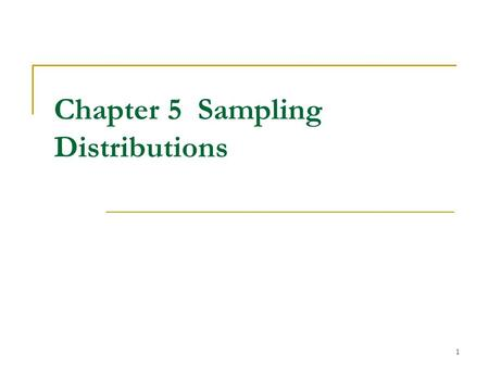 1 Chapter 5 Sampling Distributions. 2 The Distribution of a Sample Statistic Examples  Take random sample of students and compute average GPA in sample.