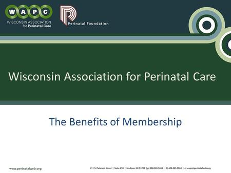 The Benefits of Membership. Paterson, Suite 250, Madison, WI 53703 (p) 608-285-5858, (f) 608-285-5004, (e) (w)  Wisconsin.