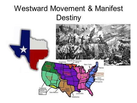 Westward Movement & Manifest Destiny. Vocabulary Cede – to give up Manifest destiny –(literally means obvious, meant to be) The belief that it is our.