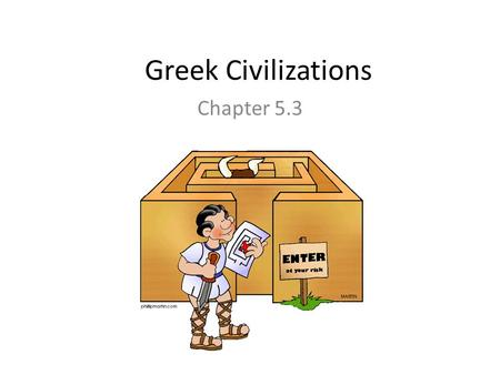 Greek Civilizations Chapter 5.3. Where is Macedonia? It is north of Greece.