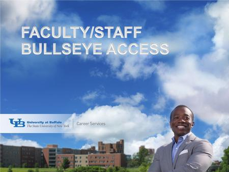 Online service providing faculty/staff with access to: View jobs & internships (local, national, global) Share on-campus interviewing opportunities with.
