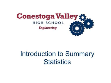 Introduction to Summary Statistics. Statistics The collection, evaluation, and interpretation of data Statistical analysis of measurements can help verify.
