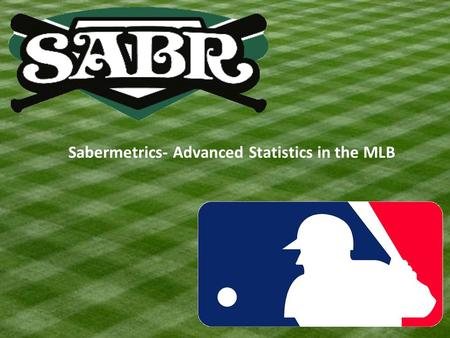 Sabermetrics- Advanced Statistics in the MLB. More On Base Percentage (OBP) measures the most important thing a batter can do at the plate: not make.