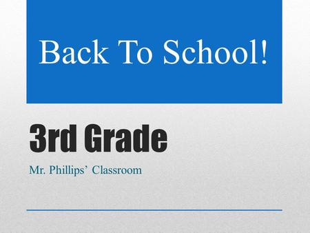3rd Grade Mr. Phillips' Classroom Back To School!.